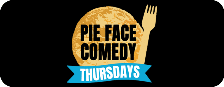 Pie Face Comedy Thursdays